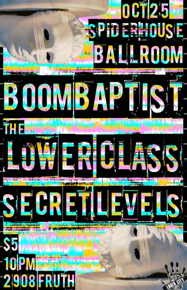 On 10/25/2013: BoomBaptist, The Lower Class, Secret Levels