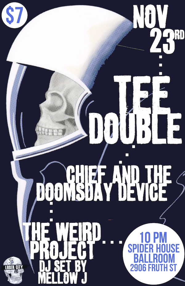 On 11/23/13: Tea Double, Chief and the Doomsday Device, The Weird Project
