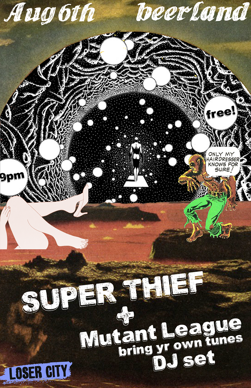 Mutant League DJ Set and SUPER THIEF at Beerland in Austin Tonight