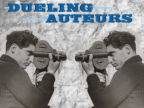 Dueling Auteurs