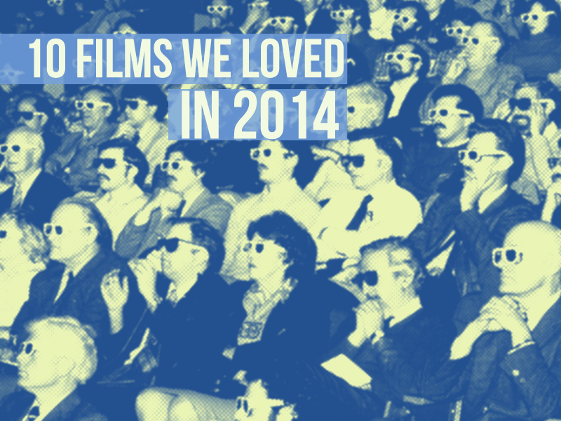All's Fair in Love, War, and the Movies: The 10 Films We Loved Best in 2014