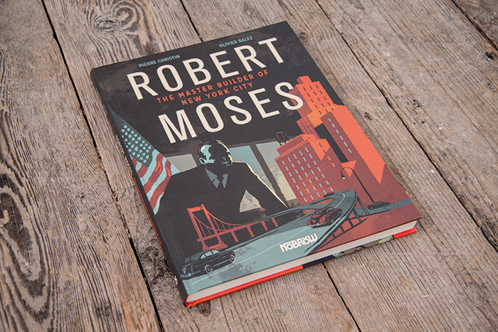 Robert Moses: The Master Builder of New York City is a Gorgeous, Complicated Biography of a Complicated Man