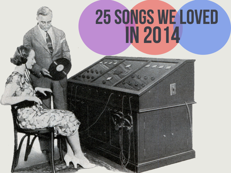 Our 25 Favorite Songs of 2014
