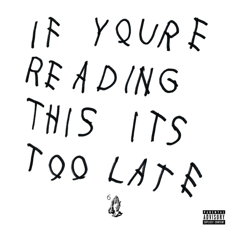 Locked Away in the 6: Drake and the Desperate Excellence of If You're Reading This It's Too Late