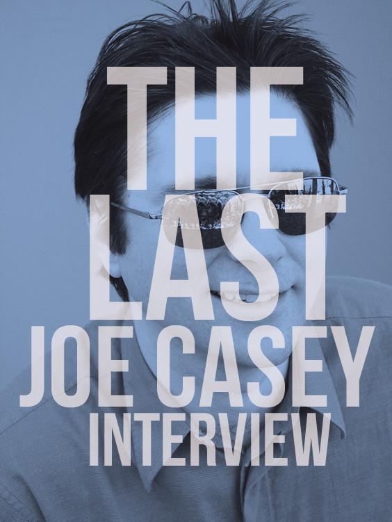 The Last Joe Casey Interview, Part One