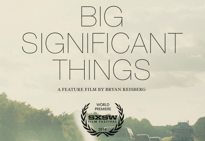 On the Road Yet Again: Big Significant Things is Bleak, But Not Bleak Enough to Say Something New