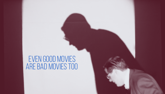 Even Good Movies Are Bad Movies Too: Origin Stories