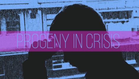 Progeny in Crisis