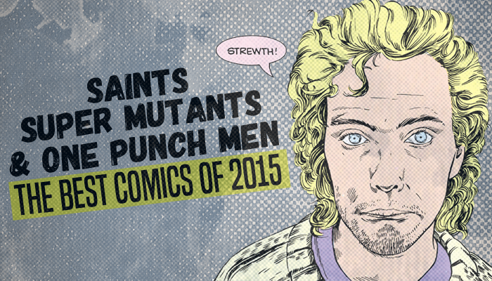 Saint, Super Mutants and One Punch Men: The Best Comics of 2015