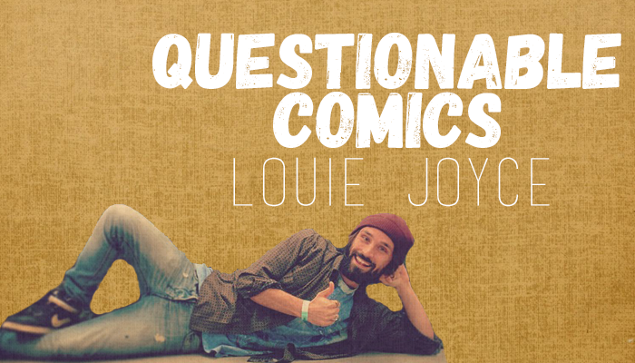 Questionable Comics Louie Joyce
