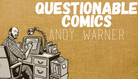 Questionable Comics Andy Warner