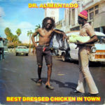 Fossil Records: Dr. Alimantado's Best Dressed Chicken in Town