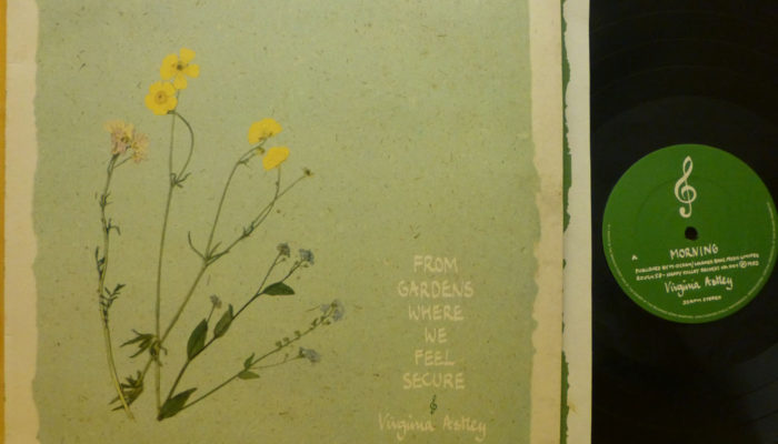 Fossil Records: Virginia Astley's From Gardens Where We Feel Secure