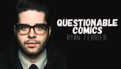 Questionable Comics Ryan Ferrier