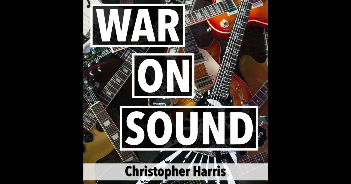 Christopher Harris' War on Sound is a Dickensian Rock and Roll Novel