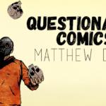 Questionable Comics: Matthew Dunn and Alex Cormack