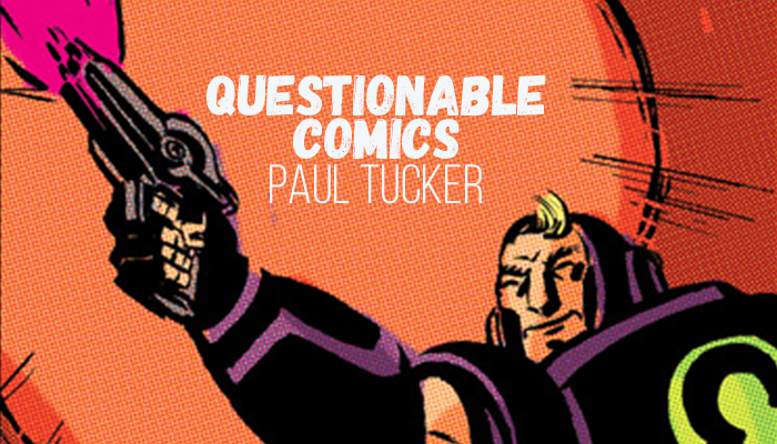 Questionable Comics: Paul Tucker and Stefano Gaudiano