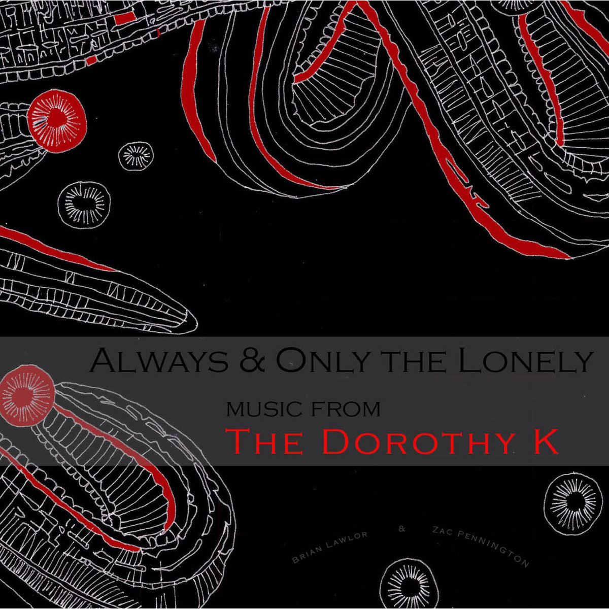 Always and Only the Lonely Dorothy K Zac Pennington Brian Lawlor
