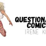 Questionable Comics: Irene Koh and Artyom Trakhanov