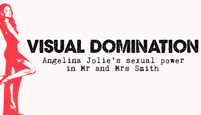 Visual Domination: Angelina Jolie's Sexual Power in Mr and Mrs. Smith