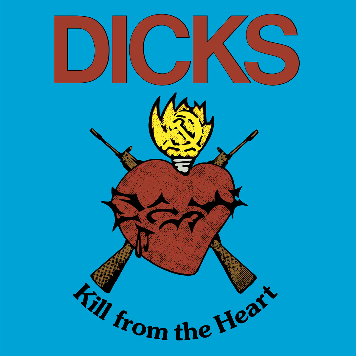 The Dicks Kill From the Heart