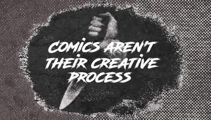 Comics Aren't Their Creative Process