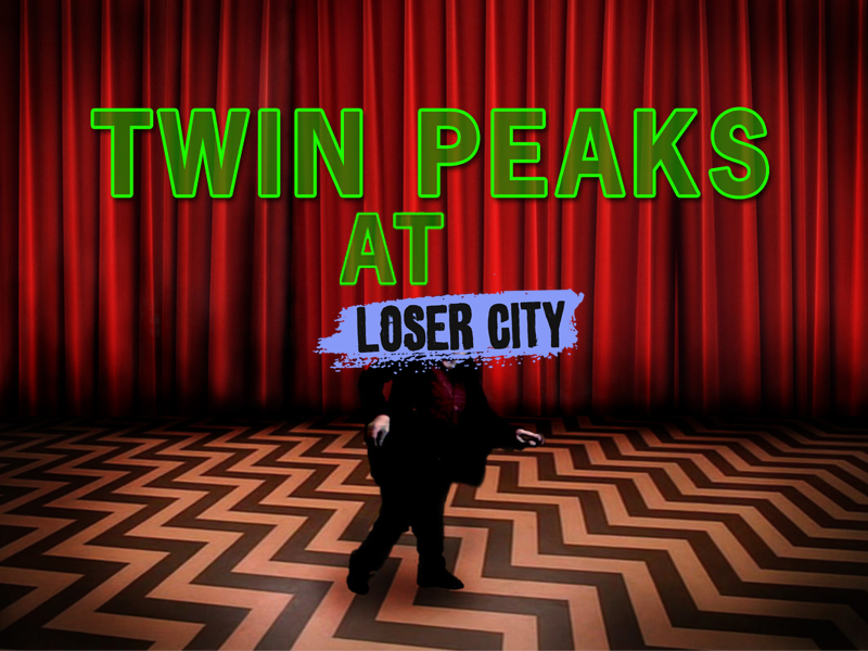 Twin Peaks Loser City