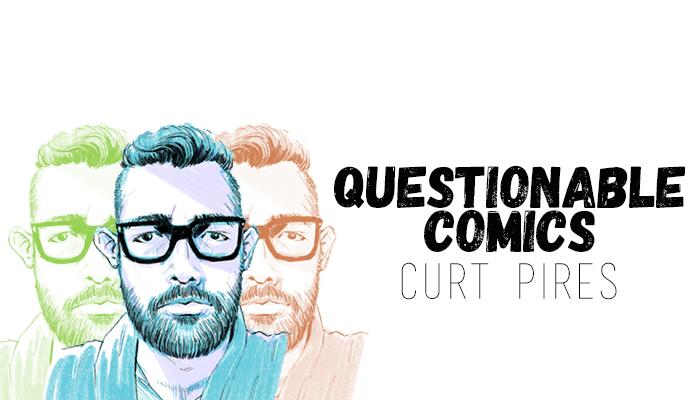 Questionable Comics Curt Pires