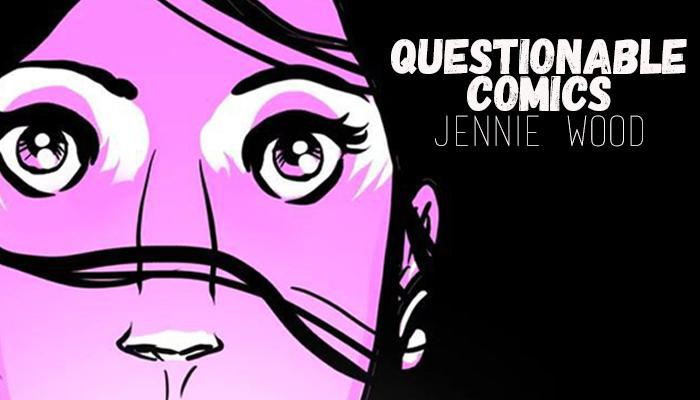 Questionable Comics Jennie Wood