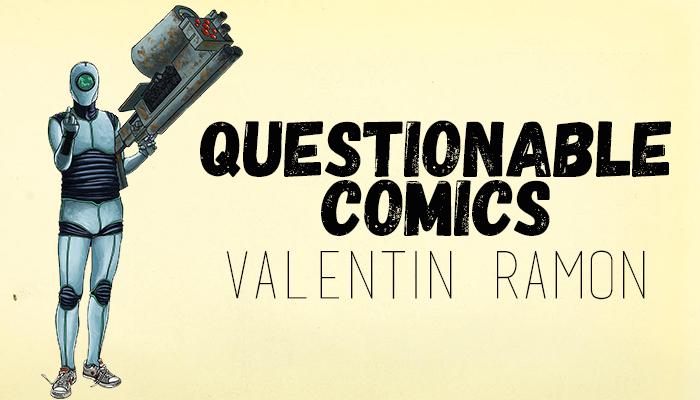 Questionable Comics Valentin Ramon