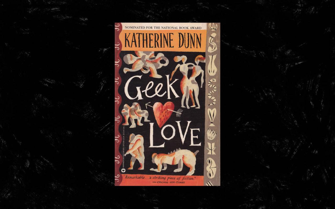 Geek Love Katherine Dunn Jeffrey Fisher