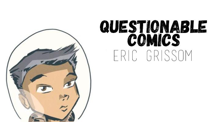 Questionable Comics Eric Grissom